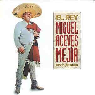 Miguel Aceves Mejias - Eterno El Rey.jpg